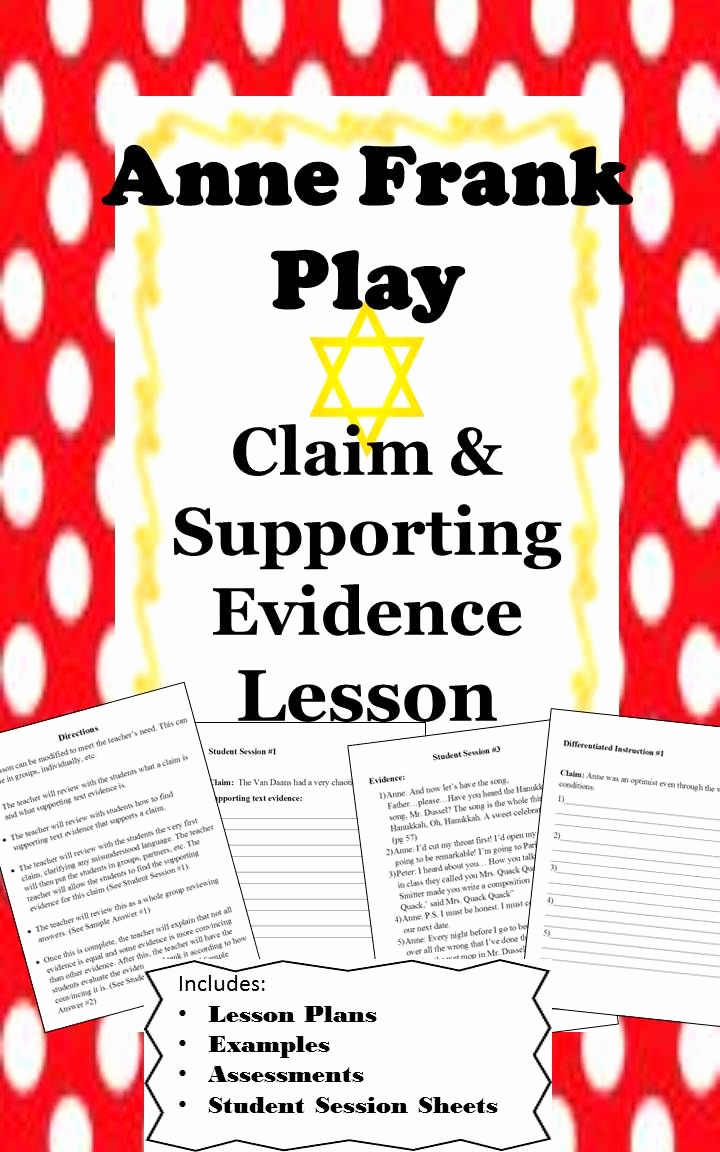 Anne Frank Worksheets Middle School Beautiful Anne Frank Play Claim & Supporting Evidence Lesson