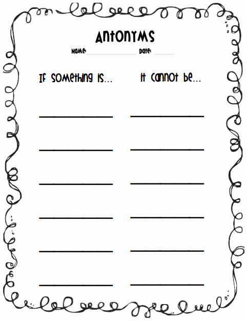"""First Grade Antonyms Worksheet Unique Antonyms Worksheet """"if something is It Cannot Be"""