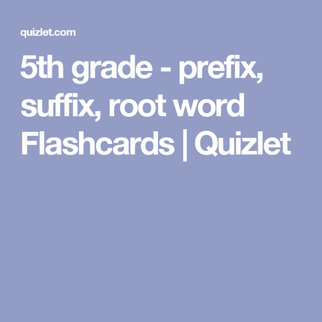 Root Words Worksheet 5th Grade Luxury 5th Grade Prefix Suffix Root Word Flashcards